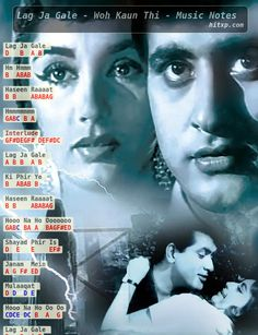Piano, Keyboard, Violin, Flute notes, Guitar Tabs and Sheet Music of the Song Lag Jaa Gale from the 1964 Hindi movie Woh Kaun Thi in Western and Indian Notations. Keyboard Notes For Songs, Song Notes, Music Notes, Old Hindi Movie Songs, Song Hindi, Gale Song, Lata Mangeshkar Songs, Harmonica Lessons, Beat Songs