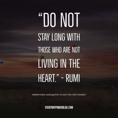 Rumi quotes about love and life will inspire you to live and love better. Rumi truly believed that whatever you are seeking, is also seeking you. Rumi Quotes Life, Rumi Love Quotes, Good Thoughts Quotes, Deep Thoughts, Inspirational Quotes, Motivational Quotes, Poet Rumi, Kahlil Gibran, Spiritual Teachers