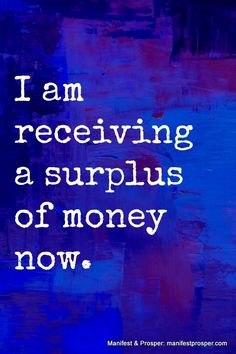 Abundance. Prosper: Money Surplus money affirmation
