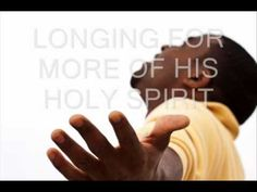 """Wess Morgan """"MORE OF YOU""""  I want more of  you Lord!"""