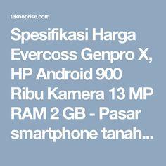Spesifikasi Harga Evercoss Genpro X, HP Android 900 Ribu Kamera 13 MP RAM 2 GB - Pasar smartphone tanah air dikejutkan dengan kehadiran ponsel lokal yang punya