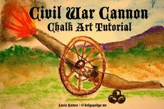 Civil War Cannon Chalk Art Tutorial - You ARE an Artist with history and art together!