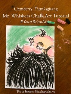 It's a Cranberry Thanksgiving Mr. Whiskers Chalk Art Tutorial inspired by the favorite book. For all ages because you ARE an artist!