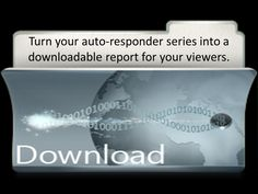 Turn your auto-responder series into a downloadable report for your viewers