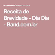 Receita de Brevidade - Dia Dia - Band.com.br