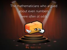 The mathematicians who argued about even numbers were often at odds. #MathJoke
