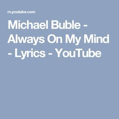 Songtext von Michael Bublé - Always on My Mind Lyrics