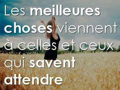 A méditer ...   Patience is virtue!  Aline ♥