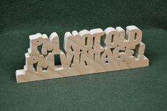 """Custom Saying Wood Scroll Cut Desk Shelf Mantle Decor Sign """"I'm Not Old I'm ..."""" #Handmade #Americana"""