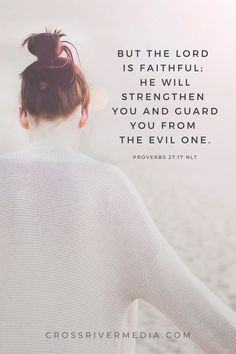 But the Lord is Faithful; he will strengthen you and guard you from the evil one. - Proverbs 27:17 NLT Book Publishing Companies, Proverbs 27, Daily Bible, Positive Affirmations, My Works, Christianity, Bible Verses, Believe, Spirituality