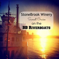 StoneBrook Winery Sunset Cruise with BB Riverboats - Adventure Mom Blog