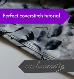 Coverstitch tutorial | Cashmerette