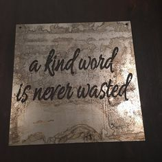 Metal sign - a kind word is never wasted. Steel sign just like the ones on Fixer Upper. Love the inspirational quotes Vinyl Crafts, Metal Crafts, Metal Signs, Wood Signs, Plasma Cutter Art, Inspirational Signs, Cnc Plasma, Plasma Cutting, Metal Projects