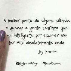 Jey Leonardo, Portuguese Quotes, Peace Love And Understanding, Peace And Love, My Love, Strong Words, Inspirational Phrases, Some Words, Best Quotes