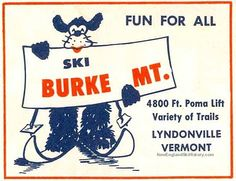 Burke Mountain, Vermont.  Ad from 1957/58 Eastern Ski Map.