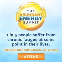 Ready to Regain Energy at the Abundant Energy Summit? TIRED OF BEING TIRED? LOST PATIENCE WITH PAIN? WANT TO OPTIMIZE HEALTH AND ENERGY? Over 17 million people worldwide have Chronic Fatigue Syndrome, ME and related illnesses like Fibromyalgia and Multiple Chemical Sensitivity–The Abundant Energy Summit can help!