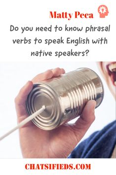 """Do you need to know phrasal verbs to speak English with native speakers? As explained by Brain """"Hypothetically, no. But lacking these things will make what you can say more limited and your English less and less targetlike"""". English Study, Learn English, English Speaking Skills, Improve Your English, Do You Need, Languages, Speakers, Conversation, Improve Yourself"""
