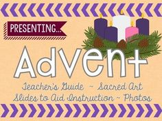 """Looking for a resource to aid your instruction about the Season of Advent? """"Presenting: Advent"""" is a pdf that includes slides with Sacred Art, photos, and digital images to provide visual aids to your lesson. The Teacher's Guide provides questions or talking points corresponding with each image included."""