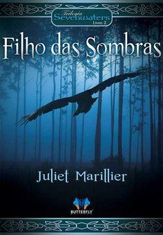 Juliet  Marillier - O Filho das Sombras