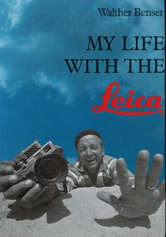 My Life With The Leica Walther Benser 1990 Hove Foto Books photographer HCDJ