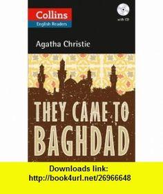 They Came to Baghdad (Elt Reader) (9780007451661) Agatha Christie , ISBN-10: 0007451660  , ISBN-13: 978-0007451661 ,  , tutorials , pdf , ebook , torrent , downloads , rapidshare , filesonic , hotfile , megaupload , fileserve
