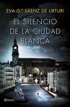 El silencio de la ciudad blanca de [Sáenz, Eva García]
