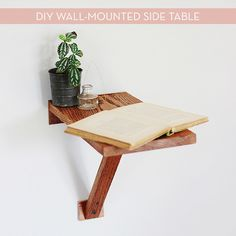 Make It: Easy DIY Wall-Mounted Side Table. Different color of course but I love the Idea