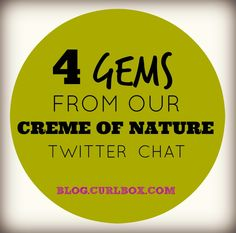 Check out these top tips from our #maycurlboxchat with Creme of Nature​!   http://blog.curlbox.com/2015/05/28/4-gems-from-our-creme-of-nature-twitter-chat/