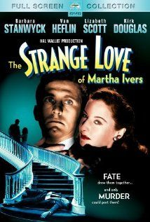 The Strange Love of Martha Ivers (1946). A ruthless, domineering woman is married to an alcoholic D.A., her childhood companion who is the only living witness to her murder of her rich aunt seventeen years earlier.