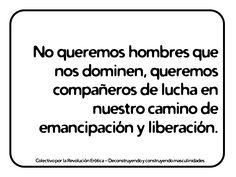 """""""No queremos hombres que nos dominen, queremos compañeros de lucha en nuestro camino de emancipación y liberación"""" @eldivanrojo #RevolucionErotica #Masculinidades"""