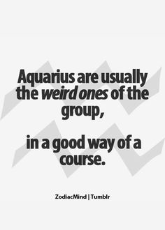 Zodiac Mind Aquarius, Aquarius Moon, Aquarius This, Star Sign Aquarius, Aquarius Traits, Age Of Aquarius, Dude Weird, Umm Yah, Life Hah