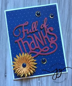 Full of Thanks Card. Close To My Heart Flower Market. Just Crazy Blessed Team Blog Hop. #ctmhwithjanna #ctmhflowermarket #closetomyheart jannagray.com