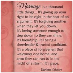 love is not selfish nor marriage is... it is more on giving, sharing, understanding and forgiving