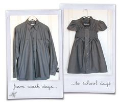 {sewing, crafts, party inspiration}: his work shirt to her school dress. Good use of several of old shirts! Could use all aaron's plaid shirts for Lucy Dresses! Diy Clothing, Sewing Clothes, Dress Sewing, Diy Dress, Children Clothing, Men Clothes, Little Girl Dresses, Girls Dresses, Baby Dresses