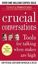 Crucial Conversations. Excellent conversation skills for life!