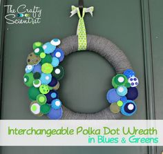 The Crafty Scientist: Interchangeable Blue and Green Polka Dot Wreath