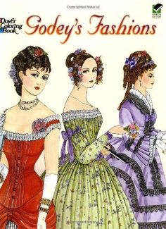 Godey's Fashions Coloring Book (Dover Fashion Coloring Book) by Ming-Ju Sun, http://www.amazon.com/dp/0486439984/ref=cm_sw_r_pi_dp_sNY1qb0ABRE2R