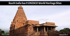 South India consists of 9 out of 32 UNESCO World Heritage Sites