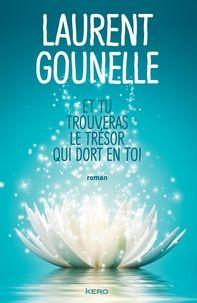 Auteur:  Laurent Gounelle   Titre Original:  Et tu trouveras le trésor qui dort en toi   Date de Parution :  5 octobre 2016   Édit...