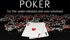 Free Poker Guide for the Under-initiated and Over-whelmed [EBook]