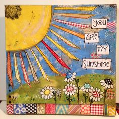 12x12 canvas You are my Sunshine   This is an example. I will duplicate this for you with the same color combinations. This form of art is mixed