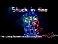 "Song - Stuck in Time - The Living Tombstone and Bronyfied My Little Pony FIM Pretty good song. No video. Pretty much just pinning this for how fast this guy can sing the line ""Back to the TARDIS, Fighting the Daleks, Right in time Again. Doctor Who Art, Bbc Doctor Who, Space Travel, Time Travel, The Living Tombstone, My Little Pony Friendship, Me Me Me Song, Tardis, Pretty Good"