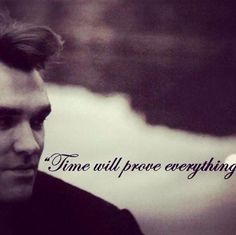 MORRISSEY - Time will prove everything