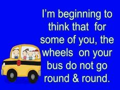 The wheels on the bus School Bus Safety, School Bus Driver, School Buses, Parenting Fail, Parenting Humor, Funny Signs, Funny Jokes, Funny Captions, Hilarious