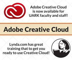 Adobe Creative Cloud is now available for Faculty and Staff!  For more details on how to download the software: https://its.uark.edu/adobe/index.php?utm_content=bufferd5850&utm_medium=social&utm_source=pinterest.com&utm_campaign=buffer   For Lynda.com training: