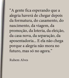 a alegria mora no agr Inspirational Phrases, Motivational Phrases, More Than Words, Some Words, Poem Quotes, Words Quotes, Maybe Quotes, Portuguese Quotes, Little Bit