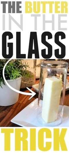The trick for softening butter quickly and gently using a plain drinking glass! What a sanity saver!