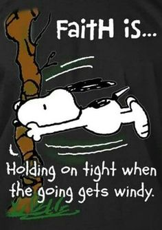 My life is windy right now but I have faith that everything will be fine! I know God has a plan for me. Snoopy Love, Charlie Brown And Snoopy, Snoopy And Woodstock, Peanuts Quotes, Snoopy Quotes, Faith Quotes, Bible Quotes, Bible Verses, Scriptures