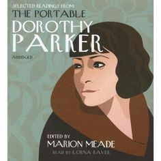 The Portable Dorothy Parker, AKA the bible.