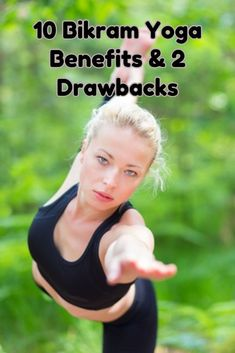 Click the link to the right to read about the pros and cons of Bikram yoga: http://www.bestwomensworkoutreviews.com/10-bikram-yoga-benefits-and-2-drawbacks
